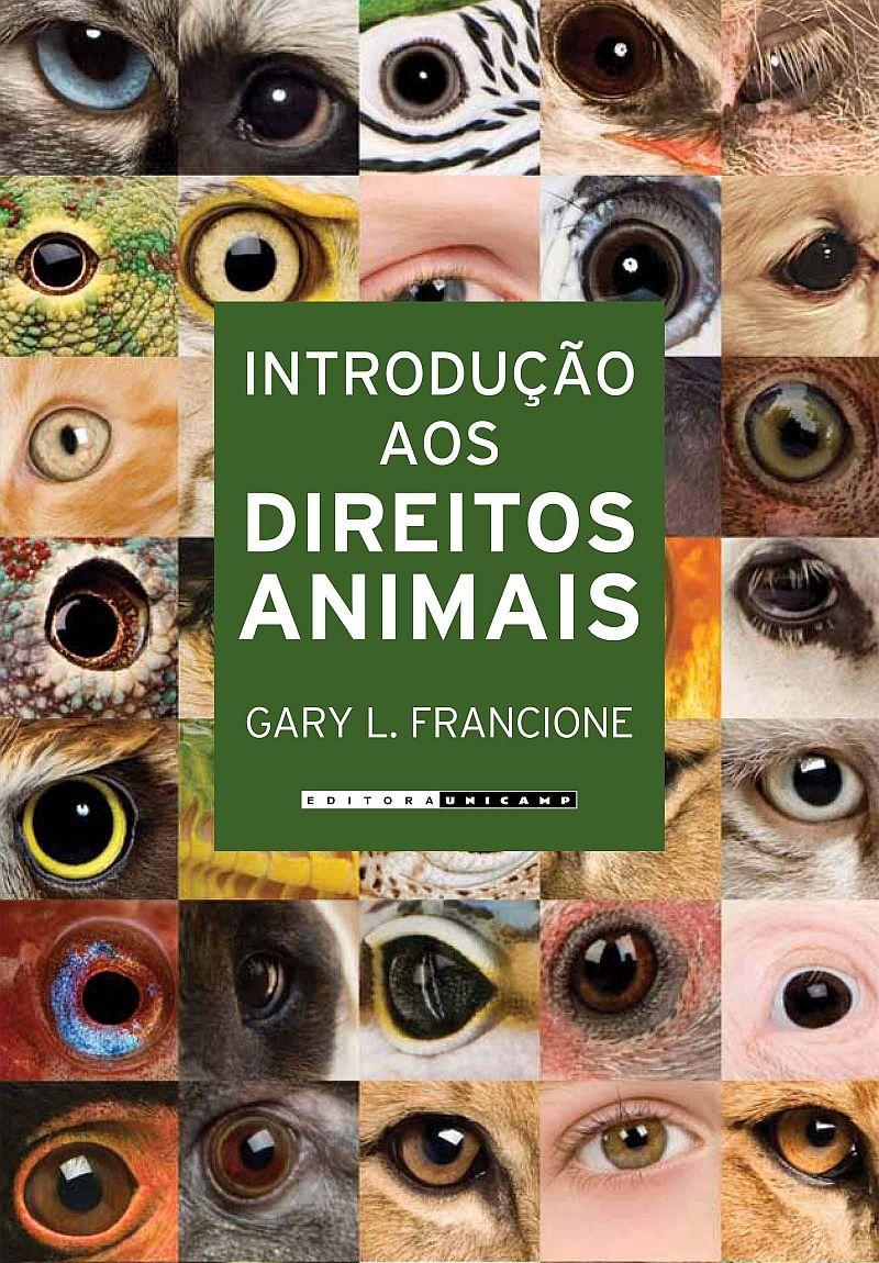 """Unicamp lança """"Introdução aos direitos animais"""", de Gary Francione"""