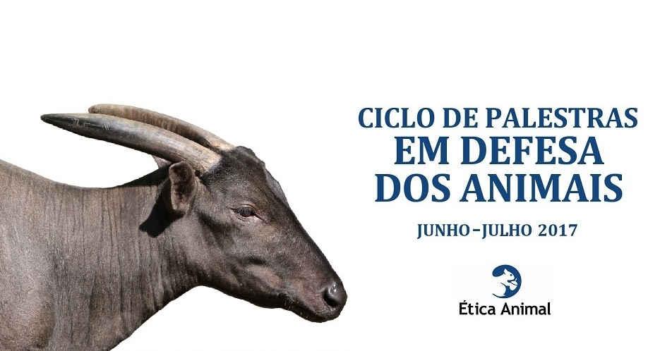 """Ética Animal promove primeiro Ciclo de Palestras """"Em defesa dos animais"""""""