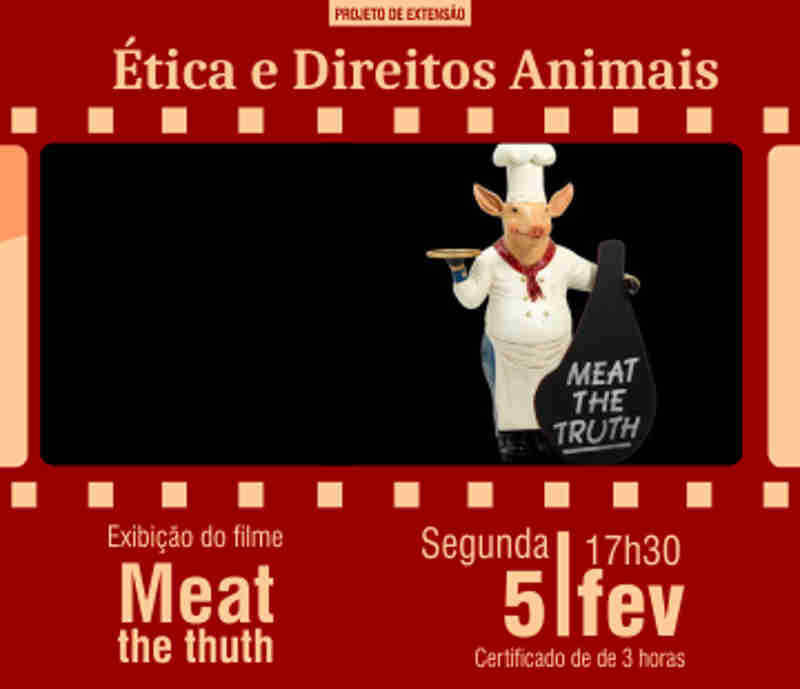 Projeto 'Ética e Direitos Animais' realiza exibição do filme Meat The Thut nesta segunda (5), em Barreiras, BA