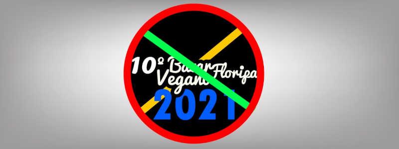 Deu branco! O 10º Bazar Vegano Floripa está ADIADO pra janeiro de 2022